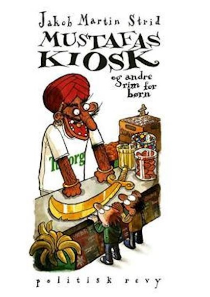 Mustafas kiosk - Jakob Martin Strid - Bøger - Politisk Revy - 9788773783016 - September 19, 2008