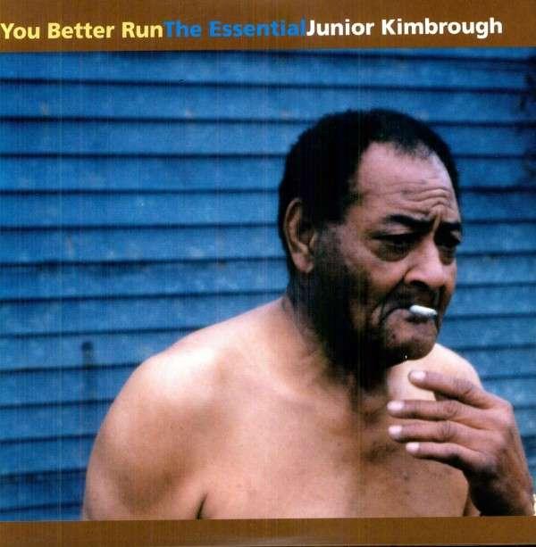 You Better Run: the Essentials - Junior Kimbrough - Musik - FATPOSSUM - 0045778034017 - June 30, 1990