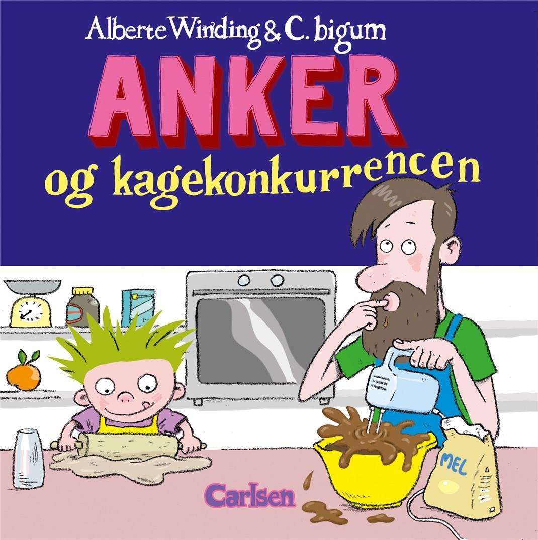 Anker: Anker (5) - Anker og kagekonkurrencen - Alberte Winding - Bøger - CARLSEN - 9788711984017 - August 11, 2020
