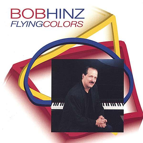 Flying Colors - Bob Hinz - Musik - Cats Paw Records Inc. - 0752687500020 - January 18, 2005