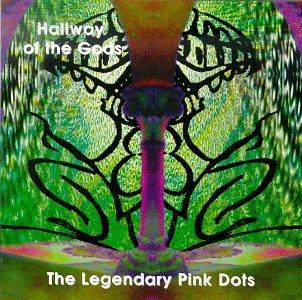 Hallway of the Gods - Legendary Pink Dots - Musik - SOLEILMOON - 0753907775020 - August 17, 1997