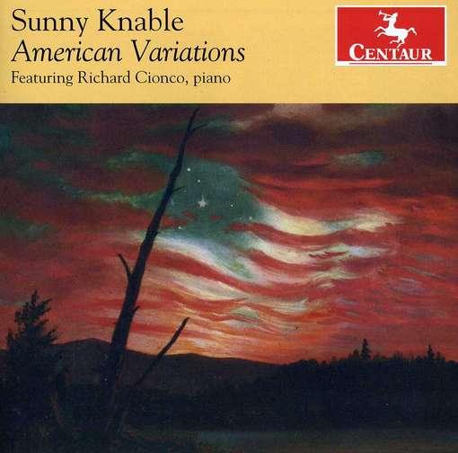 American Variations - Knable / Cionco - Musik - Centaur - 0044747320021 - July 24, 2012