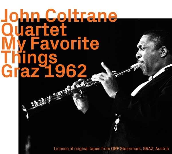 My Favorite Things: Graz 1962 - John Coltrane (1926-1967) - Musik -  - 0752156102021 -