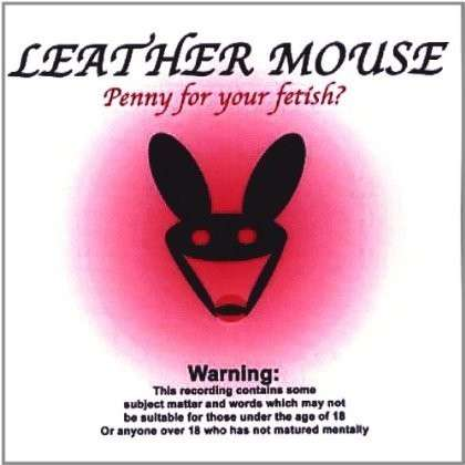 Penny for Your Fetish? - Leather Mouse - Musik - LMRecords - 0752359587021 - November 30, 2004