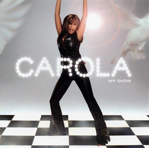 My Show - Carola - Musik - UNIVERSAL - 0044001654022 - 7/2-2005