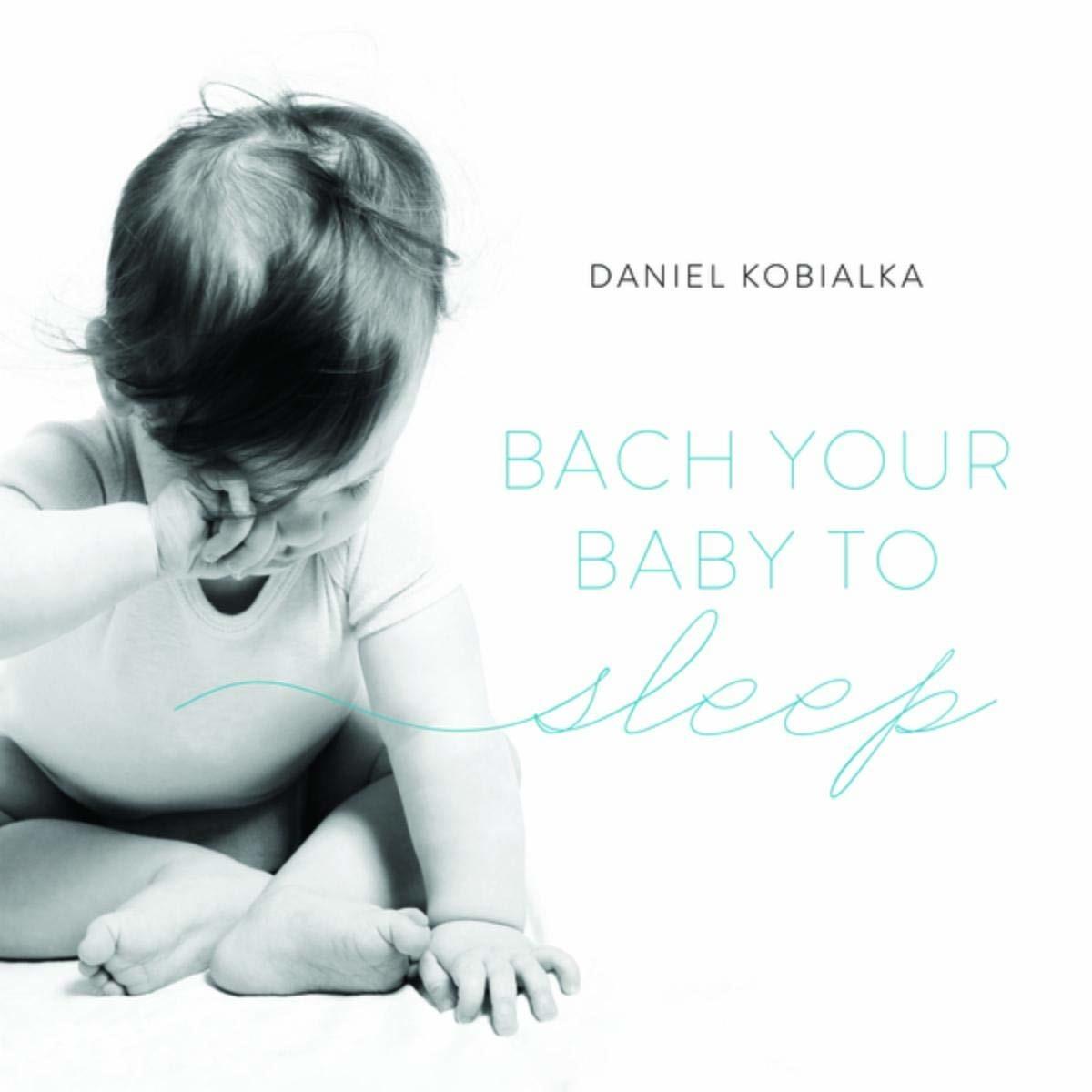 Bach Your Baby To Sleep - Daniel Kobialka - Musik - LISEM - 0753221712022 - July 12, 2019