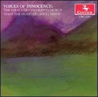 Voices of Innocence: Music of Gregg Smith - Syracuse Children's Chorus - Musik - Centaur - 0044747272023 - 31/5-2005