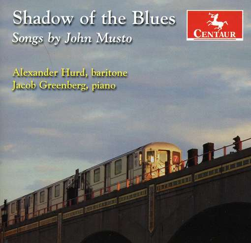 Shadow of the Blues: Songs - John Musto - Musik - Centaur - 0044747300023 - September 29, 2009