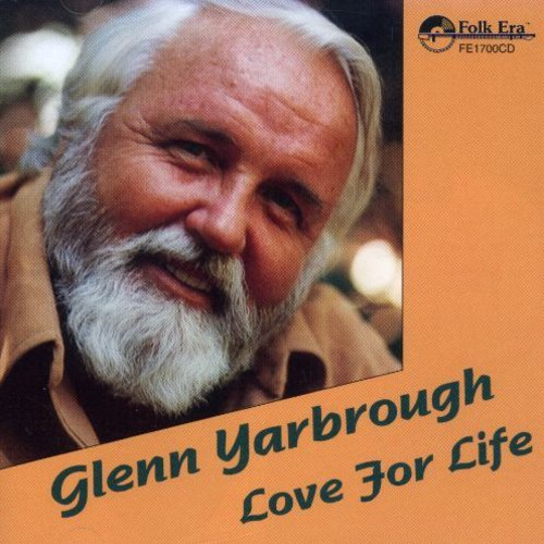 Love for Life - Glenn Yarbrough - Musik - FLK - 0045507170023 - 3/5-1995
