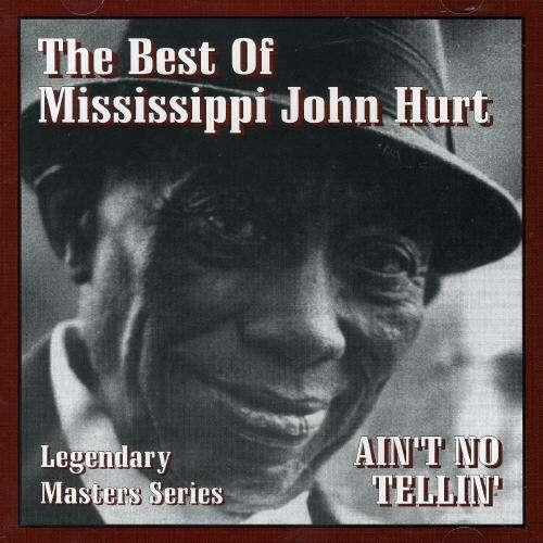 Ain't No Tellin' - John -Mississippi- Hurt - Musik - AIM - 0752211001023 - February 5, 2021