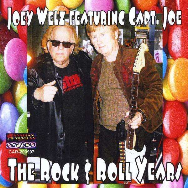 Rock and Roll Years - Joey Welz - Musik - CANADIAN AMERICAN-car-200907 - 0752359004023 - 2009