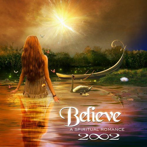 Believe: Spiritual Romance - 2002 - Musik - Galactic Playground Music - 0043397013024 - 16/10-2012