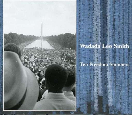 Ten Freedom Summers - Leo -wadada- Smith - Musik - CUNEIFORM REC - 0045775035024 - May 17, 2012