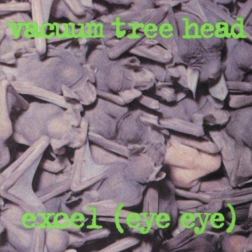 Excel (Eye Eye) - Vacuum Tree Head - Musik - MEGA - 0753484001024 - April 12, 2011