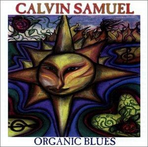 Organic Blues - Calvin Fuzzy Samuel - Musik -  - 0043968010025 - 1/8-2006