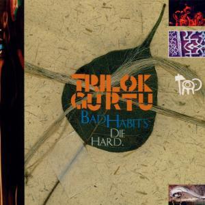 Bad Habits Die Hard Silva Screen Pop / Rock - Gurtu Trilok - Musik - DAN - 0044351008025 - 15/8-1995