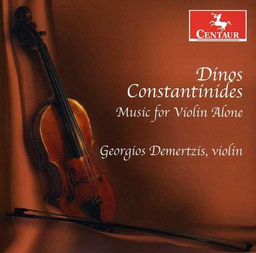 Music for Violin Alone - Constantinides / Demertzis - Musik - Centaur - 0044747319025 - July 24, 2012