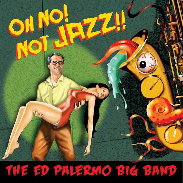 Oh No! Not Jazz!! - Ed -big Band- Palermo - Musik - CUNEIFORM REC - 0045775038025 - 4/2-2014