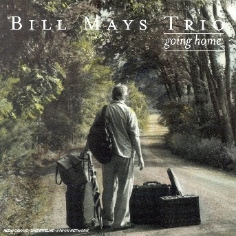 Going Home - Bill -Trio- Mays - Musik - SONY MUSIC - 0753957209025 - July 14, 2008