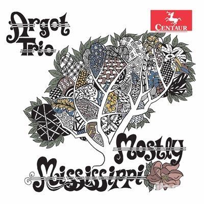 Argot Trio - Mostly Mississippi - Khachaturian / Argot Trio - Musik - CAV - 0044747354026 - 2/6-2017
