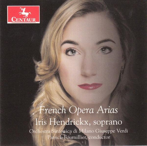 French Opera Arias - Iris Hendrickx - Musik - CENTAUR - 0044747367026 - November 1, 2018