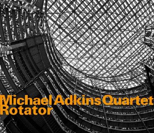 Rotator - Michael -Quartet- Adkins - Musik - HATOLOGY - 0752156066026 - April 13, 2011