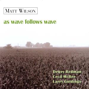 As Wave Follows Wave - Matt Wilson - Musik - PALMETTO - 0753957202026 - June 30, 1990