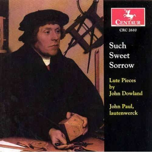Such Sweet Sorrow: Lute Pieces - Dowland / Paul / Leopard - Musik - CENTA - 0044747261027 - 30/9-2003