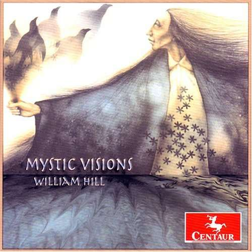 Mystic Visions - William Hill - Musik - CENTAUR - 0044747287027 - 30/4-2014