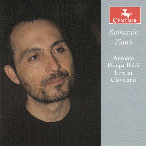 Romantic Piano - Antonio Pompa-baldi - Musik - CENTAUR - 0044747328027 - 5/10-2017