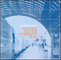 Leaf Second Neutral - Machine & Synergetic Nuts - Musik - CUNEIFORM REC - 0045775021027 - 25/1-2005