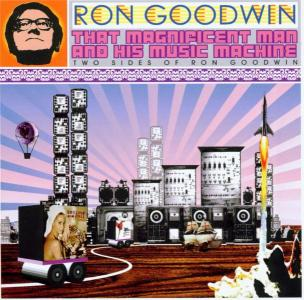 That Magnificant Man And His Music Machine - Two Sides Of Ron Goodwin - Ron Goodwin - Musik - EMI - 0724358255027 - April 30, 2014