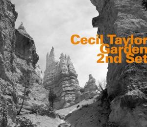 Garden 2nd Set - Cecil Taylor - Musik - HATOLOGY - 0752156072027 - November 30, 2015