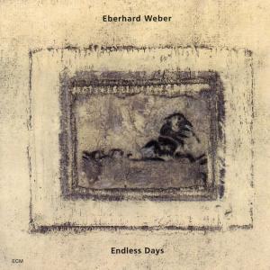Endless Days - Eberhard Weber - Musik - ECM - 0044001342028 - May 31, 2001