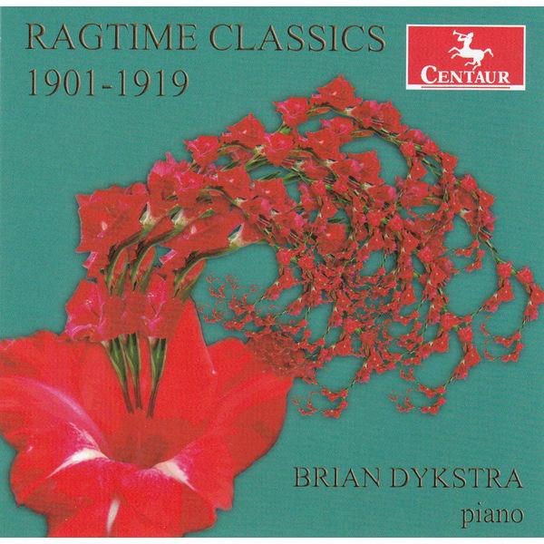 Ragtime Classics 1901-1919 - Brian Dykstra - Musik - CENTAUR - 0044747334028 - 29/4-2014