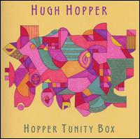 Hopper Tunity Box - Hugh Hopper - Musik - CUNEIFORM REC - 0045775024028 - 6/2-2007