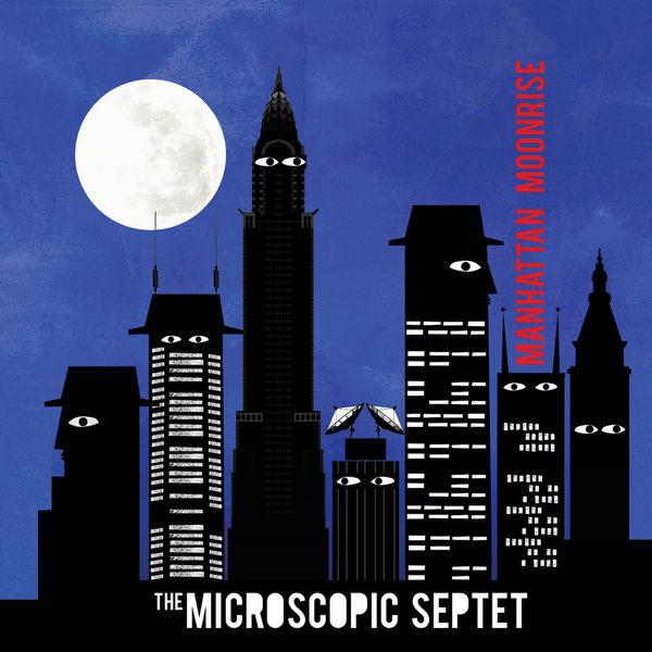 Manhattan Moonrise - Microscopic Septet - Musik - CUNEIFORM REC - 0045775037028 - June 16, 2014