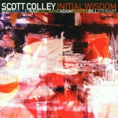 Initial Wisdom - Scott Colley - Musik - POP - 0753957208028 - October 21, 2004