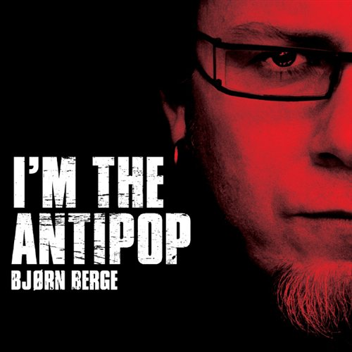 I Am the Antipop - Bjorn Berge - Musik - GRAPPA - 7033662065028 - 16/12-2016