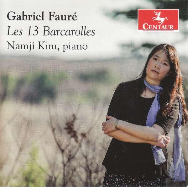Faure: Les 13 Bacarolles - Namji Kim - Musik - CENTAUR - 0044747382029 - January 15, 2021