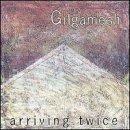 Arriving Twice - Gilgamesh - Musik - Cuneiform - 0045775014029 - February 12, 2001