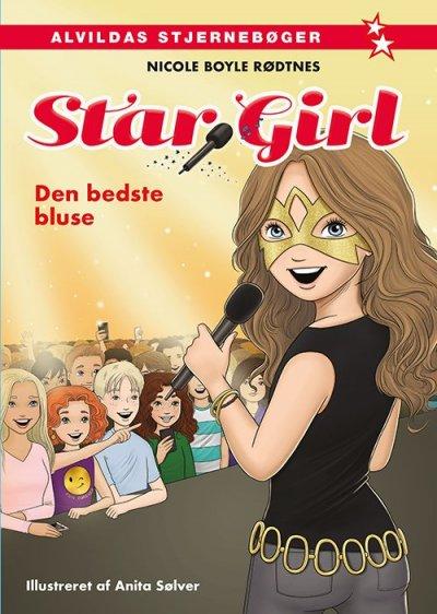 Star Girl: Star Girl 2: Den bedste bluse - Nicole Boyle Rødtnes - Bøger - Forlaget Alvilda - 9788771055030 - 15. september 2017
