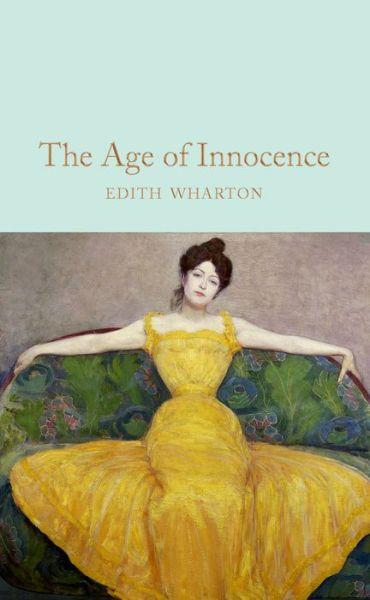 The Age of Innocence - Macmillan Collector's Library - Edith Wharton - Bøger - Pan Macmillan - 9781509890033 - 2/5-2019