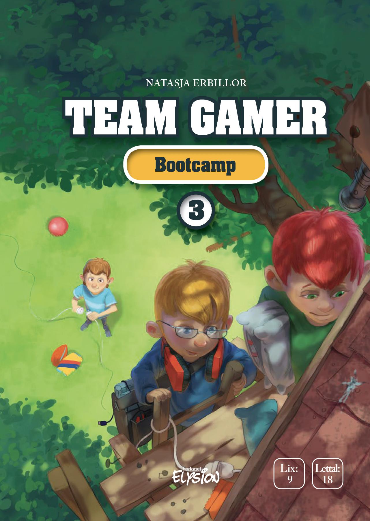 Team Gamer 3: Bootcamp - Natasja Erbillor - Bøger - Forlaget Elysion - 9788772146034 - January 16, 2020