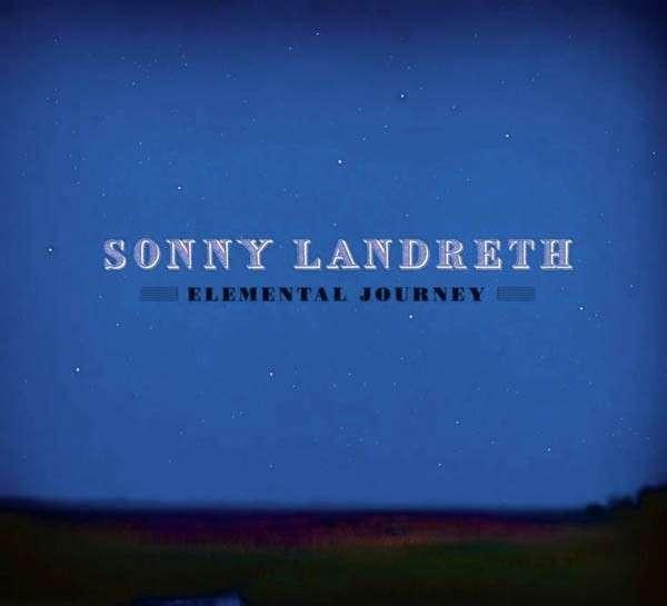 Elemental Journey - Landreth Sonny - Musik - PROPER RECORDS - 0805520031035 - May 28, 2012