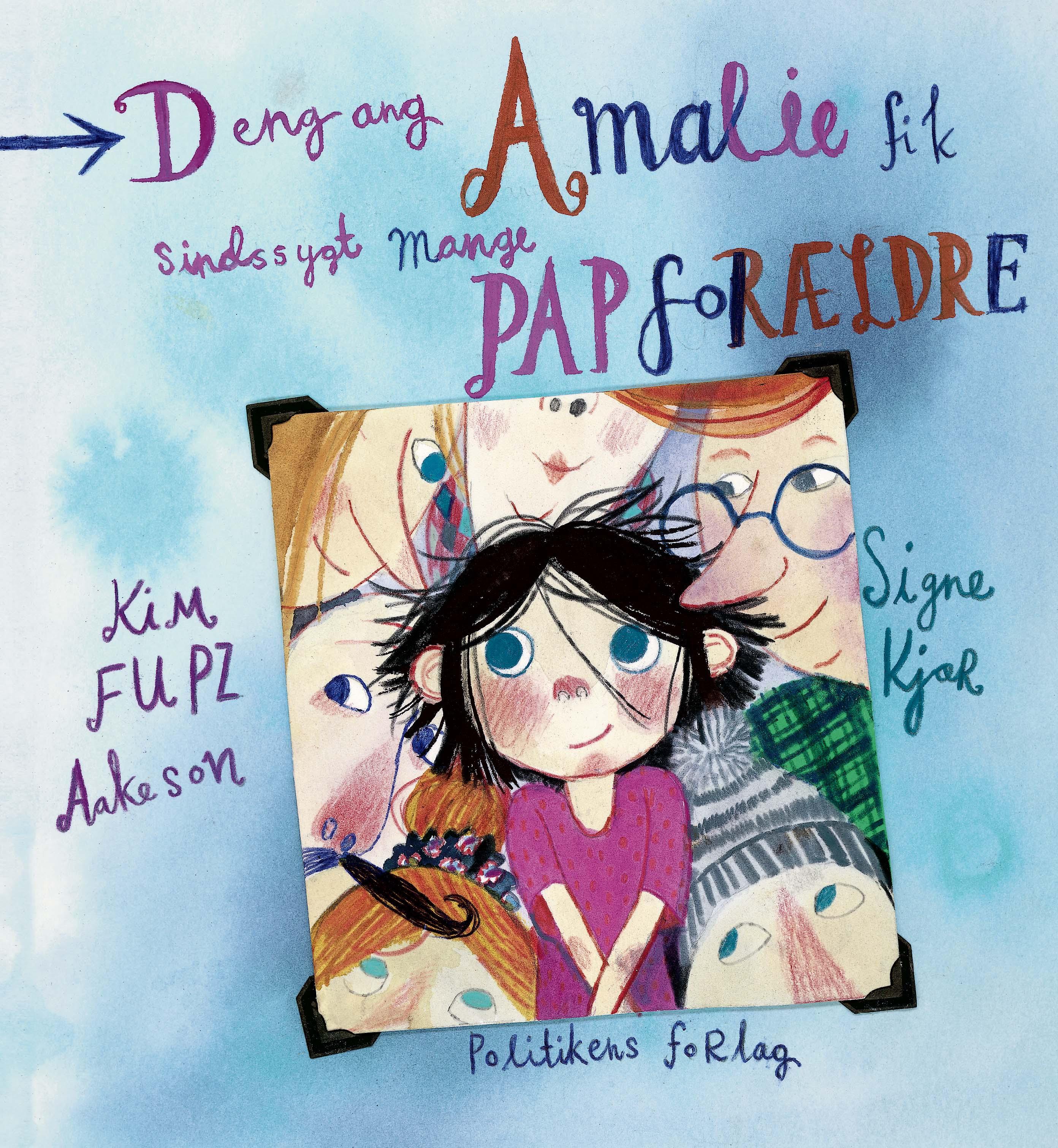 Dengang Amalie fik sindssygt mange papforældre - Kim Fupz Aakeson - Bøger - Politikens Forlag - 9788740065039 - 25/2-2021