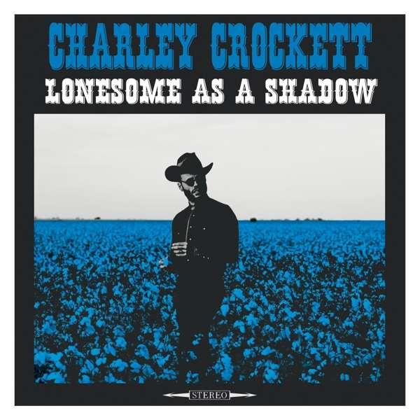 Lonesome As a Shadow - Charley Crockett - Musik - ROCK - 0752830933040 - April 20, 2018