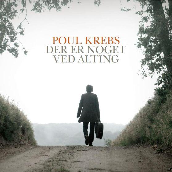 Der er Noget ved Alting - Poul Krebs - Musik -  - 5707435603046 - November 7, 2011