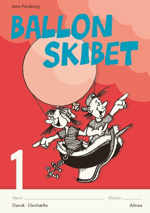 Ballonskibet: Ballonskibet 1, 5 stk. - Jens Porsborg Larsen - Bøger - Alinea - 9788723545046 - 11/8-2019