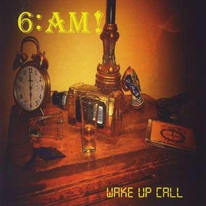 Wake Up Call - 6:a.m. - Musik -  - 0045635839052 - April 6, 2013